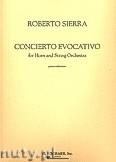 Okładka: Sierra Roberto, Concierto Evocativo (French Horn / Orchestra / Piano)