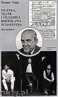 Ok�adka: Zaj�c Joanna, Muzyka, teatr i filozofia Bogus�awa Schaeffera
