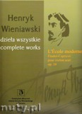 Ok�adka: Wieniawski Henryk, L'ecole moderne etudes-caprices pour violon seul, op. 10