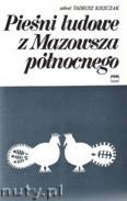 Okładka: Kiszczak Tadeusz, Pieśni ludowe z Mazowsza północnego
