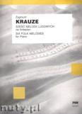 Ok�adka: Krauze Zygmunt, Sze�� melodii ludowych na fortepian