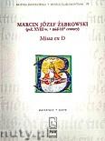 Ok�adka: �ebrowski Marcin J�zef, Missa ex D a Canto, Basso, Due Violini, Due Clarini ad libitum con Organo (score)