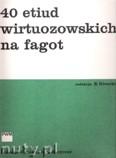 Ok�adka: G�recki Benedykt, 40 etiud wirtuozowskich na fagot