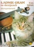 Okładka: Iwan Ewa, Ładnie gram na skrzypcach - akompaniament