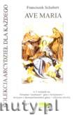 Ok�adka: Schubert Franz, Ave Maria w 5 wersjach na fortepian, keyboard, g�os z fort.,skrzypce i gitara, orkiestra szkolna (fl, ob.,Cl, Tpt, Vn I, Vn II, Vn III, Vc)