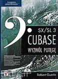 Ok�adka: Guerin Robert, Wyzw�l pot�g� CUBASE SX/SL3