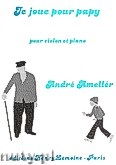 Okładka: Ameller Andre, Je Joue pour Papy pour violon et piano