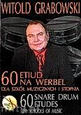Ok�adka: Grabowski Witold, 60 etiud na werbel dla Szk� Muzycznych I stopnia