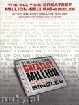 Ok�adka: , The All Time Greatest Million Selling Singles
