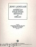 Ok�adka: Langlais Jean, American Folk - Hymn Settings For Organ