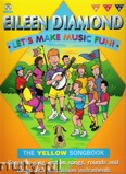 Okładka: Diamond Eileen, Let's Make Music Fun! The Yellow Songbook
