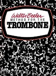 Ok�adka: Beeler Walter, Method For The Trombone, Book 1