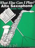 Okładka: , What Else Can I Play? Alto Saxophone Grade Three