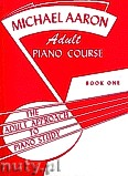 Okładka: Aaron Michael, Adult Piano Course, Book 1