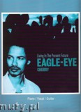 Okładka: Eagle Eye Cherry, Living In The Present Future