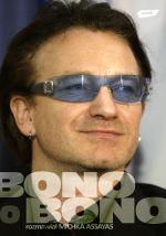 Ok�adka: Bono Michka Assayas, Bono o Bono Rozmowy przeprowadzi� Michka Assay