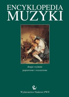 Okładka: Chodkowski Andrzej, Encyklopedia muzyki /wyd.2 poprawione i rozszerzone/