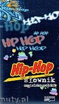Ok�adka: Ratajczak Piotr, Hip-Hop. S�ownik angielsko - polski
