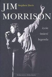 Okładka: Davis Stephen, Jim Morrison. Życie, śmierć, legenda