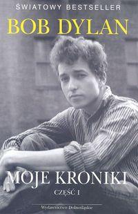 Ok�adka: Dylan Bob, Moje kroniki. Cz�� 1