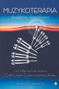 Ok�adka: Angel-Romanowska Barbara, Muzykoterapia dog��bna kom�rkowa