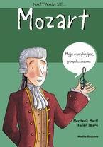 Ok�adka: Meritxell Marti, Salomo Xavier, Nazywam si� Wofgang Amadeusz Mozart