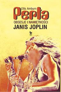Ok�adka: Amburan Ellis, Per�a. Obsesje i nami�tno�ci Janis Joplin