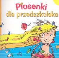 Okładka: , Piosenki dla przedszkolaka + CD /gratis/