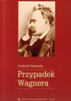 Okładka: Nietzshe Fryderyk, Przypadek Wagnera