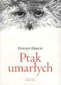 Okładka: Dębicki Edward, Ptak umarłych