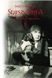 Okładka: Michalski Dariusz, Starszy Pan A. Opowieść o Jerzym Wasowskim
