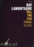 Okładka: LaMontagne Ray, Till The Sun Turns Black