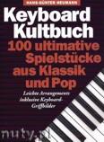 Okładka: Heumann Hans-Gunter, Keyboard Kultbuch - 100 Ultimative Spielstücke Aus Klassik Und Pop