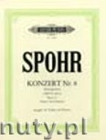Okładka: Spohr Louis, Concerto No. 8 in A minor Op. 47 for Violin and Orchester