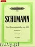 Ok�adka: Schumann Robert, 3 Fantasiest�cke f�r Klavier, Op. 111