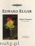 Ok�adka: Elgar Edward, Salut d'amour for Violine and Piano, Op. 12