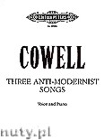 Okładka: Cowell Henry, Three Anti - Modernist Songs for Voice and Piano