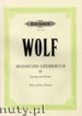 Okładka: Wolf Hugo, Spanish Lyrics: 44 Songs for High or Medium Voice and Piano, Vol. 3