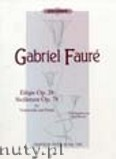 Ok�adka: Faur� Gabriel, El�gie Op. 24, Sicilienne Op. 78 for Violoncello and Piano