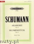 Ok�adka: Schumann Robert, Arabeske C-dur Op. 18 und Blumenst�ck Op. 19
