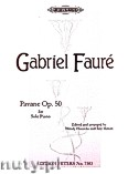 Okładka: Fauré Gabriel, Pavane fis-moll Op. 50 for Solo Piano