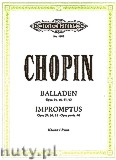 Okładka: Chopin Fryderyk, Ballades Op. 23, 38, 47, 52, Impromptus Op. 29, 36, 51, Op. posth. 66 for Piano