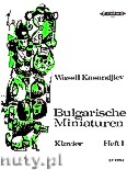 Okładka: Kasandjiev Wassil, Bulgarian Miniatures for Piano, Volume 1