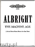 Okładka: Albright William, The Machine Age for Piano