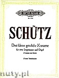 Okładka: Schütz Heinrich, Three Small Sacred Concertos for Voice and Organ