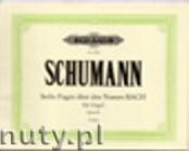 Ok�adka: Schumann Robert, 6 Fugues on B-A-C-H Op.60 (Org)