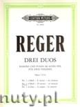 Okładka: Reger Max, 3 Duets, Nr. 2 d-Moll, Op. 131 b