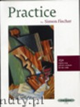 Okładka: Fischer Simon, Practice: 250 step-by-step practice methods for the violin