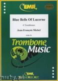 Okładka: Michel Jean-François, Blue Bells of Lucerne - Trombone