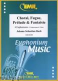 Ok�adka: Bach Johann Sebastian, Choral, Fugue, Pr�lude & Fantaisie - Euphonium